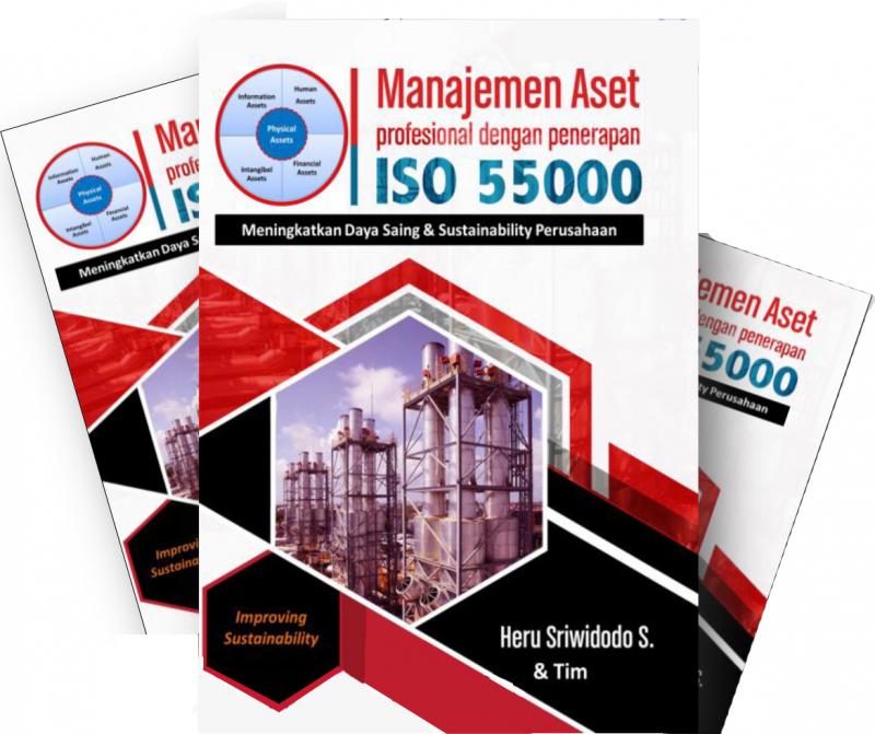 Manajemen Aset : Profesional Dengan Penerapan ISO 55000